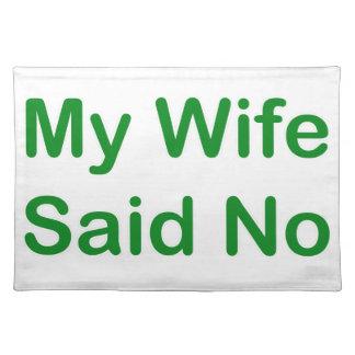 Mi esposa dijo no en una fuente verde oscuro manteles