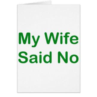 Mi esposa dijo no en una fuente verde oscuro tarjeta de felicitación