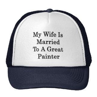 Mi esposa está casada con un gran pintor gorras de camionero