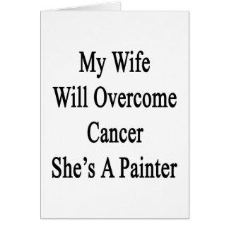Mi esposa superará al cáncer que ella es pintor felicitaciones