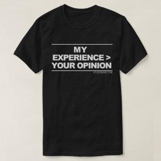 mi experiencia > su opinión camiseta