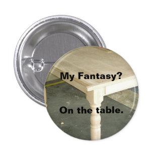 Mi fantasía - tablero de la mesa pin