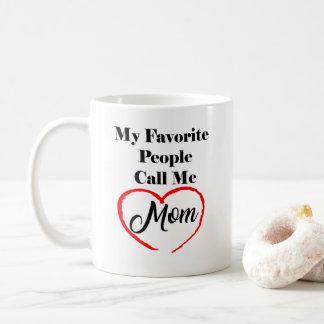 Mi gente preferida me llama taza de café de la