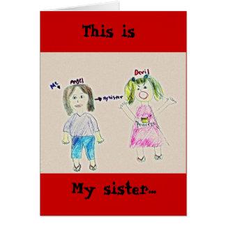 Mi hermana…, esto es tarjeta de felicitación
