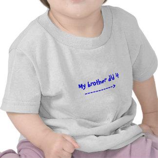 Mi hermano lo hizo -----------> camisetas