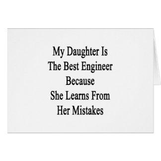 Mi hija es el mejor ingeniero porque ella aprende tarjeta de felicitación