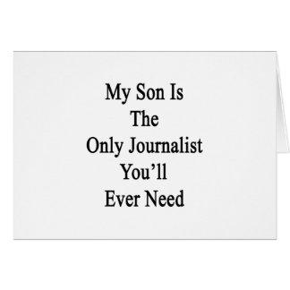 Mi hijo es el único periodista que usted tarjeta de felicitación