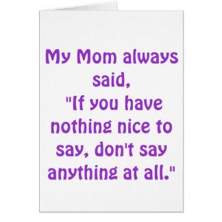 Mi mamá dijo siempre… tarjeta de felicitación