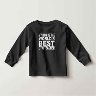 Mi mamá es el mejor profesor del gimnasio del camisetas