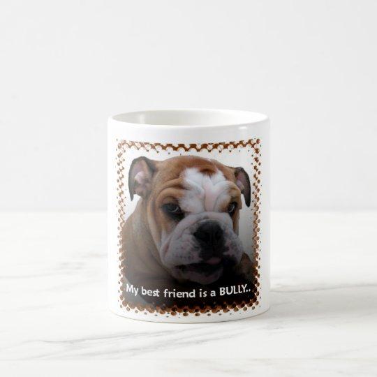 Mi mejor amigo es un matón… taza de café