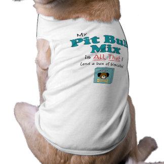¡Mi mezcla del pitbull es toda la eso! Ropa De Mascota