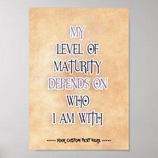 Mi nivel de madurez depende de quién soy con cita póster