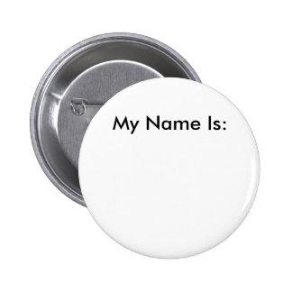Mi nombre es: chapa redonda de 5 cm