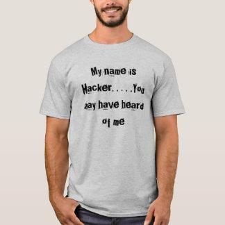 Mi nombre es pirata informático. …. Usted pudo Camiseta