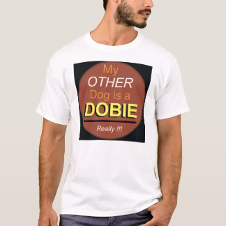 Mi otro perro es un Dobie Camiseta