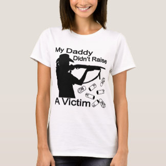 Mi papá no aumentó una escopeta de la víctima camiseta