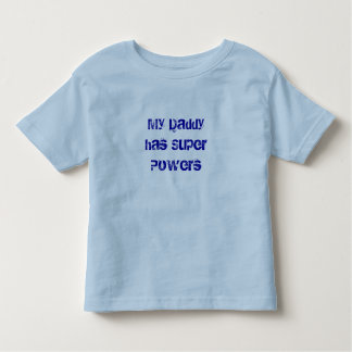 Mi papá tiene superpoderes camisetas