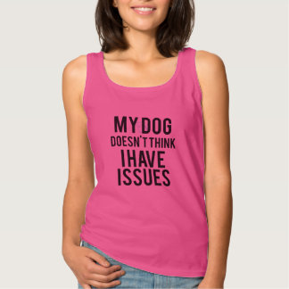 Mi perro no piensa que tengo camisetas sin mangas