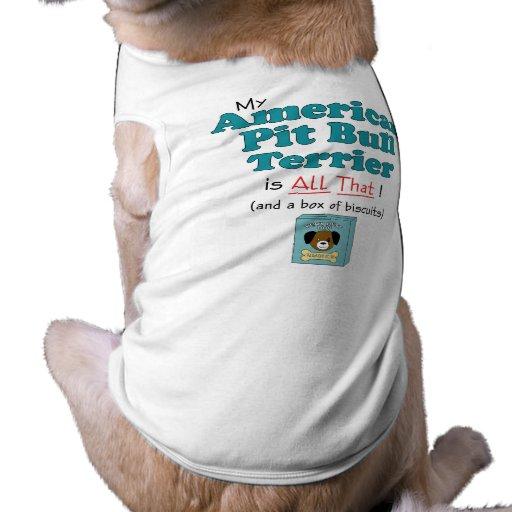 ¡Mi pitbull Terrier americano es todo el eso! Ropa Macota