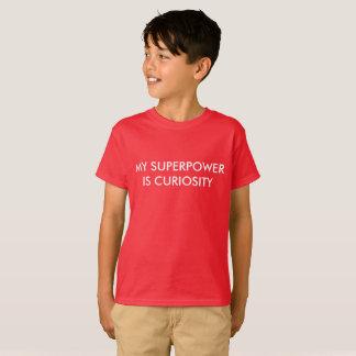 Mi superpotencia es curiosidad camiseta