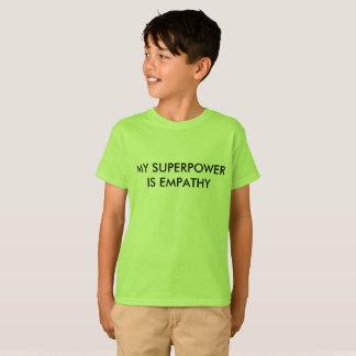 Mi superpotencia es empatía camiseta