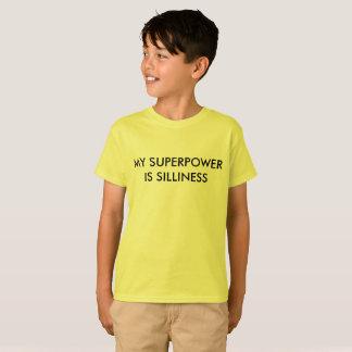 Mi superpotencia es tontería camiseta