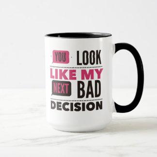 Mi taza divertida del refrán de la mala decisión