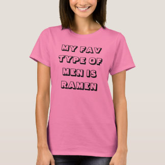 Mi tipo de Fav de hombres es Ramen Camiseta