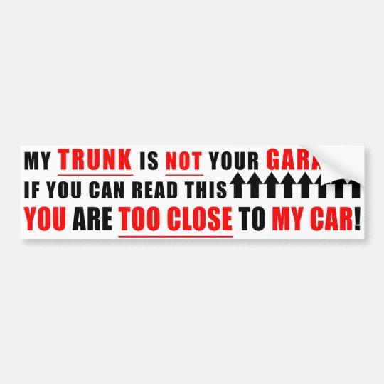 Mi tronco no es su garaje pegatina para coche