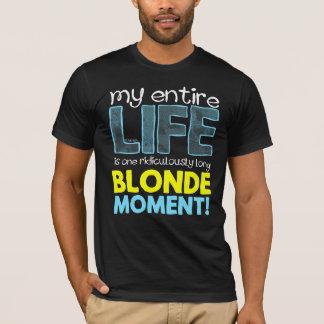 Mi vida es un ridículo momento rubio largo camiseta