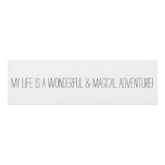 ¡Mi vida es una aventura maravillosa y mágica! Cuadro