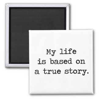 Mi vida se basa en una historia verdadera imán cuadrado