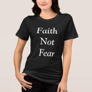 Miedo de la fe no camiseta
