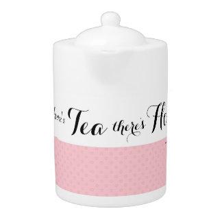 Mientras que hay té, hay tetera de la esperanza