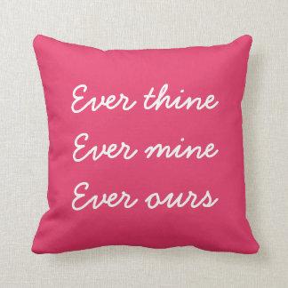 Mine nunca nunca Thine nunca los nuestros almohada