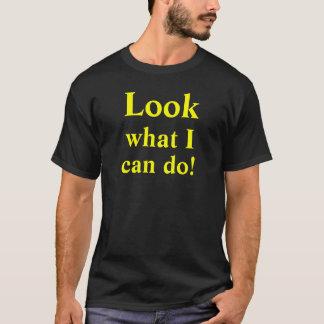¡Mire lo que puedo hacer! camiseta de encargo