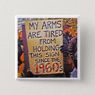 Mis brazos están cansados chapa cuadrada