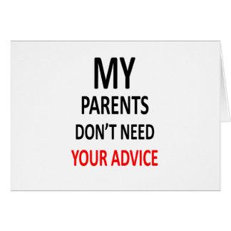 Mis padres no necesitan su consejo tarjeta