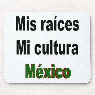 Mis Raices MI Cultura México Alfombrilla De Ratones