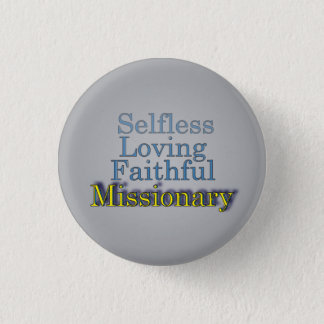 Misionario ministerial desinteresado fiel chapa redonda de 2,5 cm