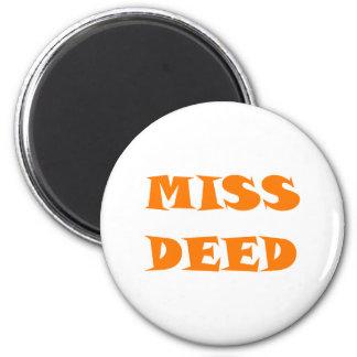 Miss deed misdeed imán redondo 5 cm
