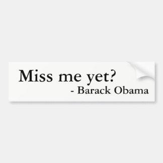 ¿Miss Me todavía? Pegatina de Barack Obama