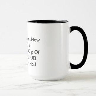 Mmmmm… ahora esto es la mejor taza de COMBUSTIBLE