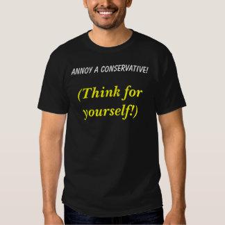 ¡Moleste a un conservador! , (piense para sí Camisas