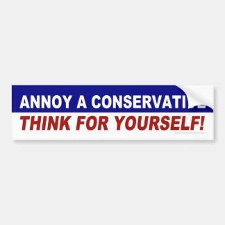 Moleste a un conservador -- ¡Piense para sí mismo! Pegatina Para Coche