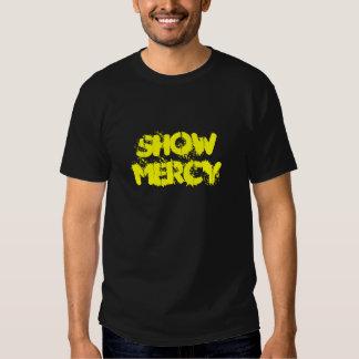 Muestre la misericordia camiseta