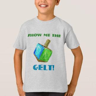 ¡Muéstreme el GELT!  Camiseta