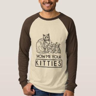 Muéstreme sus gatitos camiseta