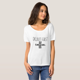 """Mujer de la camiseta """"aceptable, pero primer café"""