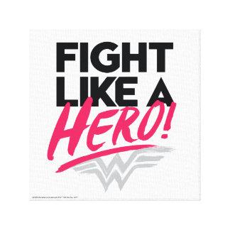 Mujer Maravilla - lucha como un héroe Impresión En Lienzo